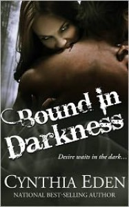 Bound In Darkness (Bound, #2) - Cynthia Eden