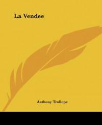 La Vendee - Anthony Trollope
