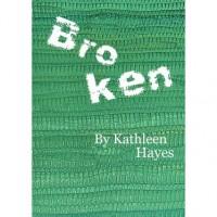 Broken - Kathleen  Hayes