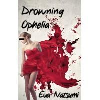 Drowning Ophelia (Immoral Dracula, #1) - Eva Natsumi