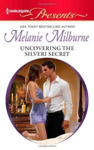 Uncovering the Silveri Secret - Melanie Milburne