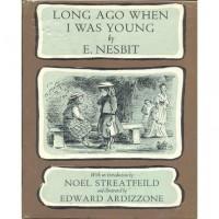 Long Ago When I Was Young - E. Nesbit,  Noel Streatfeild,  Edward Ardizzone