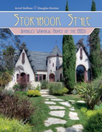 Storybook Style: America's Whimsical Homes of the 1920s - Douglas Keister, Arrol Gellner