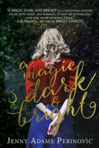 A Magic Dark and Bright - Jenny Adams Perinovic