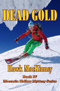 Dead Gold (Moccasin Hollow Mystery #4) - Hawk MacKinney