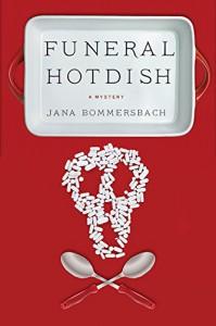 Funeral Hotdish - Jana Bommersbach