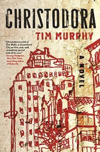 Christodora: A Novel - Tim Murphy