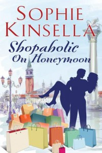 Shopaholic on Honeymoon - Sophie Kinsella