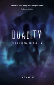 Duality (The Enertia Trials Book 3) - J. Kowallis