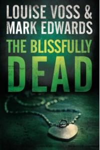 The Blissfully Dead (A Detective Lennon Thriller) - Louise Voss, Mark Edwards