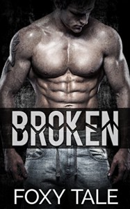 Broken: Alpha Bad Boy MMA Fighter Stepbrother Romance - Foxy Tale