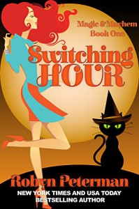 Switching Hour: Magic and Mayhem Book One - Robyn Peterman