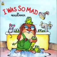 I Was So Mad (Little Critter) (Look-Look) by Mercer Mayer (2000-11-01) Paperback - Mercer Mayer