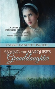 Saving The Marquise's Granddaughter - Carrie Fancett Pagels