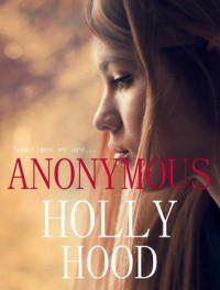 Anonymous - Holly Hood