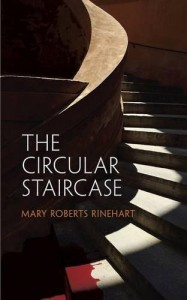 The Circular Staircase -  Mary Roberts Rinehart