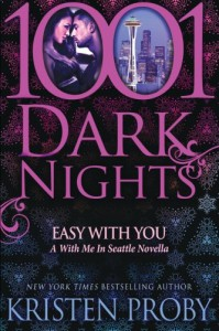 Easy With You: A With Me In Seattle Novella (1001 Dark Nights) - Kristen Proby