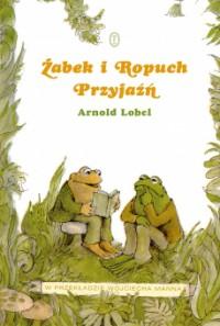 Żabek i Ropuch. Przyjaźń - Arnold Lobel, Wojciech Mann