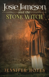 Josie Jameson and the Stone Witch (The Stone Witch series) (Volume 2) - Jennifer L. Hotes