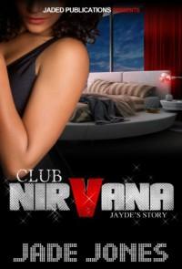 Club Nirvana: Jayde's Story - Jade Jones
