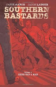 Southern Bastards Volume 1: Here Was a Man - Jason Latour, Jason Aaron