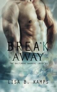 Break Away (The Baltimore Banners) (Volume 5) - Lisa B. Kamps