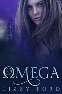 Omega (Omega Series Book 1) - Lizzy Ford