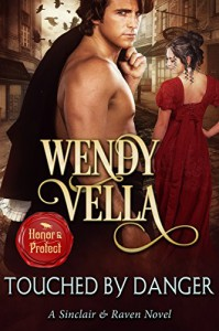 Touched By Danger (A Sinclair & Raven Novel Book 3) - Wendy Vella