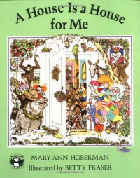 A House Is a House for Me - Mary Ann Hoberman, Betty Fraser