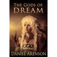 The Gods of Dream - Daniel Arenson