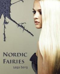 Nordic Fairies (Nordic Fairies, #1) (Nordic Fairies Series) - Saga Berg