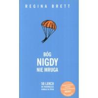 Bóg nigdy nie mruga. 50 lekcji na trudniejsze chwile w życiu - Regina Brett