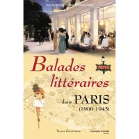 Balades littéraires dans Paris (1900-1945) - Jean-Christophe Sarot