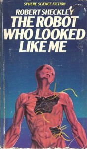 Robot Who Looked Like Me - Robert Sheckley