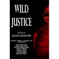 Wild Justice - Ellen Datlow
