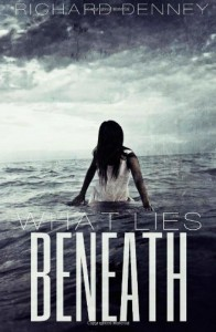 What Lies Beneath - Richard Denney