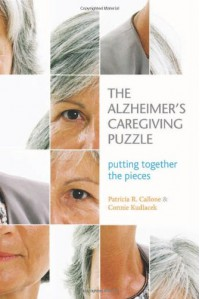 The Alzheimer's Caregiving Puzzle: Putting Together the Pieces - Patricia R. Callone;Connie Kudlacek