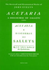 Acetaria: A Discourse Of Sallets (1699) - John Evelyn