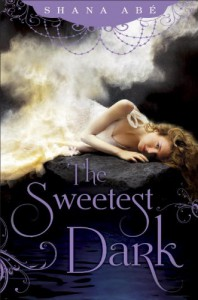 The Sweetest Dark - Shana Abe
