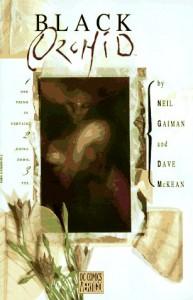 Black Orchid - Dave McKean, Neil Gaiman