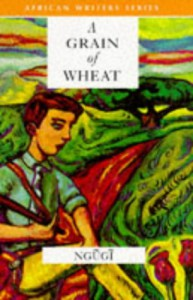 A Grain of Wheat - Ngũgĩ wa Thiong'o