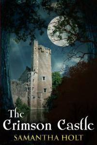 The Crimson Castle - Samantha Holt