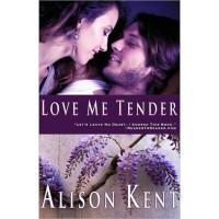 Love Me Tender - Alison Kent