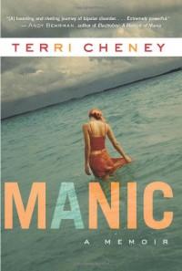Manic: A Memoir - Terri Cheney