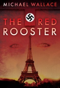 The Red Rooster - Michael  Wallace