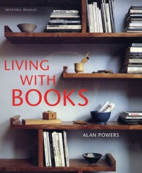 Living with Books - Alan Powers