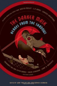 The Darker Mask: Heroes from the Shadows - Gary Phillips, Christopher Chambers