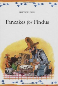 Pancakes for Findus (Findus and Pettson) (Findus & Pettson) - S Nordqvist