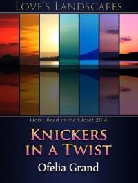 Knickers in a Twist - Ofelia Gränd
