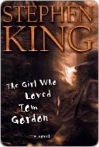 The Girl Who Loved Tom Gordon: A Novel - Stephen King